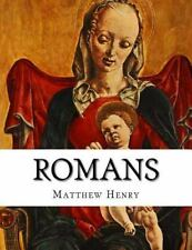 Romans : An Exposition, with Practical Observations, of the Epistle of St. Pa...
