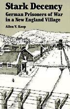 Stark Decency: German Prisoners of War in a New England Village