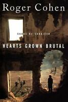 Hearts Grown Brutal: Sagas of Sarajevo by Roger Cohen (English) Paperback Book F