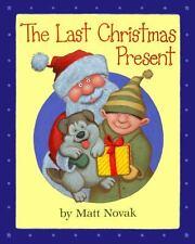 The Last Christmas Present by Matt Novak (2013, Hardcover, Reprint)