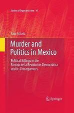Murder and Politics in Mexico : Political Killings in the Partido de la...