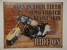 """New """"Bugs In Your Teeth Numb Crotch Burnt Skin Ride On""""  Metal Sign Bike S81"""