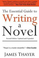 The Essential Guide to Writing a Novel : A Complete and Concise Manual for...