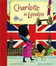 Charlotte à londres par joan knight, melissa sweet: WH1-R5E: HB355: nouveau livre