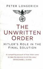 The Unwritten Order: Hitler's Role in the Fi.. 9780750968492 by Longerich, Peter
