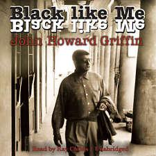 Black like Me by John Howard Griffin 2011 Unabridged CD 9781609985172