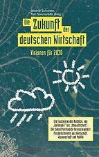 Die Zukunft der deutschen Wirtschaft: Visionen für ...   Buch   Zustand sehr gut