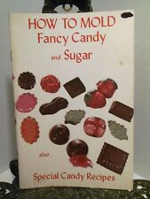 How to Mold Fancy Candy and Sugar Using Molds Recipes Make Gifts Decorations
