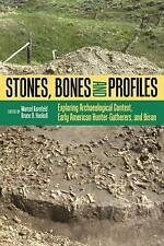 Stones, Bones, and Profiles: Exploring Archaeological Context, Early American...