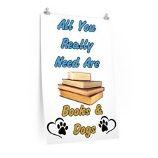 Premium Matte Vertical Poster - All You Need are Dogs & Books