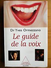Le guide de la voix, Dr Yves Ormezzano, 2000