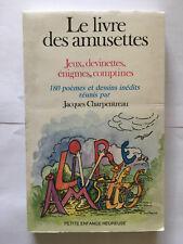 LIVRE DES AMUSETTES JEUX DEVINETTES ENIGMES COMPTINES POEME 1987 CHARPENTREAU
