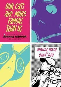 Our Cats Are More Famous Than Us: A Johnny Wander Collection Hirsh, Ananth Hard