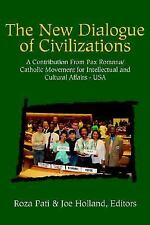 The New Dialog of Civilizations: A Contriubrtion from Pax Romana/catholic Moveme