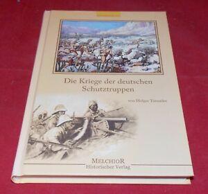 Holger Tümmler - Die Kriege der deutschen Schutztruppen -- Melchior Verlag