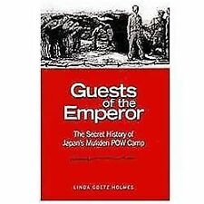 Guests of the Emperor: The Secret History of Japan's Mukden POW Camp, China, Jap