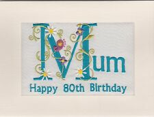 Embroidered Personalised Handmade Mum 80th  Birthday Greeting Cards or Name