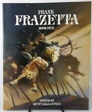 Frank Frazetta Book Five by Betty Ballantine (editor) Fantasy Art