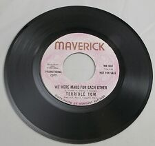 TERRIBLE TOM WE WERE MADE FOR EACH OTHER 1968 MAVERICK PROMO 45RPM BEAUTY RARE