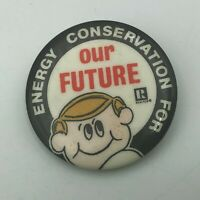 "Vintage ENERGY CONSERVATION FOR OUR FUTURE 1-3/4"" Pin Pinback Button  P5"
