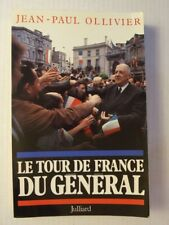 Le Tour de France du Général. Jean-Paul Ollivier. éditions Juillard