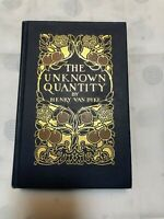 THE UNKNOWN QUANITY by Henry Van Dyke/1st ed/HC1912