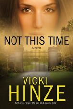 Not This Time: A Novel (Crossroads Crisis Center) by Vicki Hinze