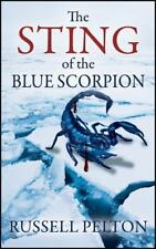 The Sting of the Blue Scorpion by Russell Pelton (2015, Paperback)