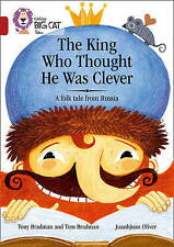The King Who Thought He Was Clever: A Folk Tale from Russia: Band 14/Ruby...
