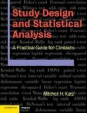 Study Design and Statistical Analysis : A Practical Guide for Clinicians by...