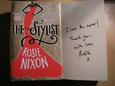 ROSIE NIXON - THE STYLIST  1st/1st  HB/DJ  2016  SIGNED WITH MESSAGE