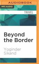 Beyond the Border : An Indian in Pakistan by Yoginder Sikand (2016, MP3 CD,...