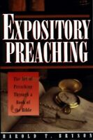 Expository Preaching: The Art of Preaching thro... by Bryson, Harold T. Hardback