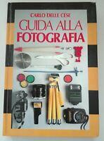 Guida alla fotografia - manuale pratico di Carlo Delle Cese
