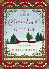 The Christmas Quilt (Elm Creek Quilts Series #8) by Chiaverini, Jennifer, Good B