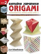 Genuine Japanese Origami, Book 2: 34 Mathematical Models Based Upon (the Square