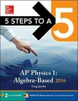 AP Physics 1: Algebra-Based 5 Steps to a 5