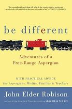 Be Different : Adventures of a Free-Range Aspergian with Practical Advice for As
