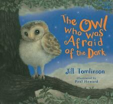 The Owl Who Was Afraid of the Dark by Jill Tomlinson (2017, Board Book)