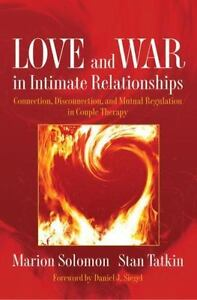 Love and War in Intimate Relationships Marion Solomon & Stan Talkin
