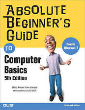 Absolute Beginner¿s Guide to Computer Basics (5th Edition) by Miller, Michael