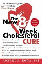 The New 8-Week Cholesterol Cure: The Ultimate Program for Preventing Heart Disea