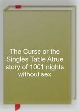 The Curse or the Singles Table, Atrue story of 1001 nights without sex, Very Goo