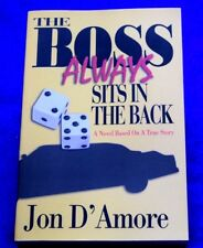 The Boss Always Sits in the Back by Jon D'Amore (2012, Paperback) AUTHOR SIGNED