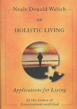 Neale Donald Walsch on Holistic Living : Applications for Living by Neale Donald
