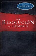 La Resolucion para Hombres by Randy C. Alcorn, Alex Kendrick and Stephen...