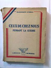 CEUX DE CHEZ NOUS PENDANT LA GUERRE 1915 MARGUERITE D'URBAL GENERAL