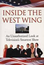 Inside the West Wing: An Unauthorized Look at Television's Smartest Show, Challe