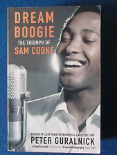 Dream Boogie - The Triumph of Sam Cooke - by Peter Guralnick - Paperback - 2006