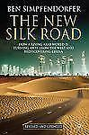 The New Silk Road - Revised And Updated: How A Rising Arab World Is Turning A...